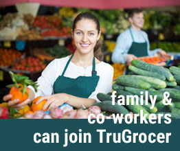 Family and co-workers can join TruGrocer