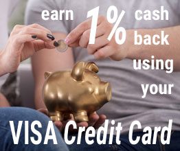 Earn 1% cash back using your VISA credit card